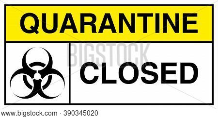 Temporarily Closed By The Coronavirus Sign In The Color Of Bacteriological Danger.