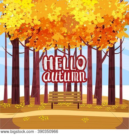 Autumn Park Landscape Yellow Orange Red Foliage Trees, Walkway Bench. Hello Fall Lettering Mood Outd