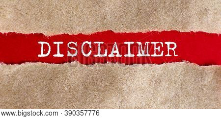 Disclaimer Appearing Behind Torn Paper .business Concept
