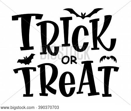 Trick Or Treat Text Banner. Halloween Phrase. Isolated Test With Bats' Silhouettes. Hand Drawn Doodl