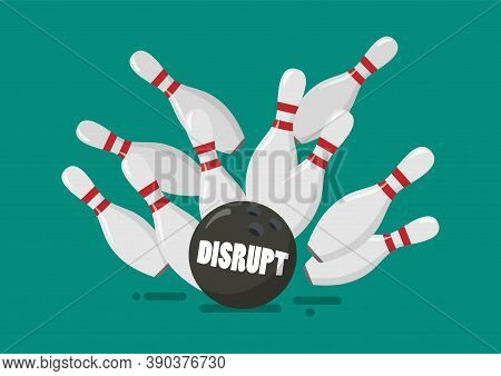 Disrupt Bowling Ball Breaks Bowling Pins. Business Disruption Concept. Vector Illustration