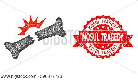Net Bone Fracture Icon, And Mosul Tragedy Scratched Ribbon Stamp. Red Stamp Seal Has Mosul Tragedy T