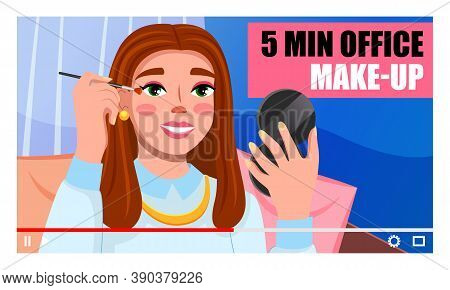Young Beautiful Girl Recording Video. Videoblogger. Female Doing 5 Min Office Makeup. Fashion Beauty