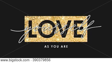 T-shirt Design With Gold Glitter Texture And Slogan - Love Yourself. Typography Graphics For Tee Shi