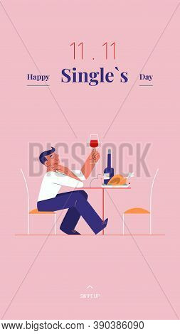 Young Single Man Is Celebrating Singles Day - November 11 - With Wine And Roast Social Media Story T