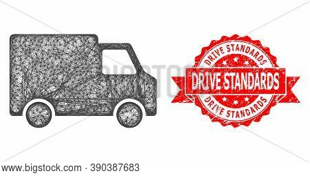 Net Van Car Icon, And Drive Standards Scratched Ribbon Stamp Seal. Red Stamp Seal Includes Drive Sta