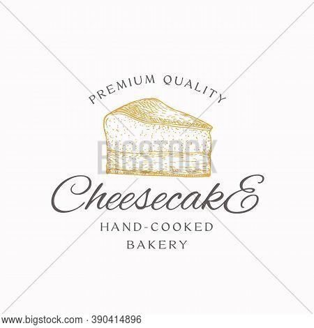 Hand-cooked Bakery Cheesecake Abstract Sign, Symbol Or Logo Template. Hand Drawn Piece Of Cake And T