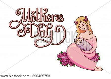 Festive Vector Illustration With Lettering For Mothers Day. An Attractive Blonde With Roses Wreath H