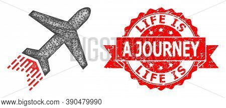 Wire Frame Jet Liner Icon, And Life Is A Journey Grunge Ribbon Stamp. Red Stamp Seal Contains Life I