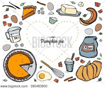Set Hand Drawn Pumpkin Pie And Ingredients For Cooking In White Background. Doodle Style.