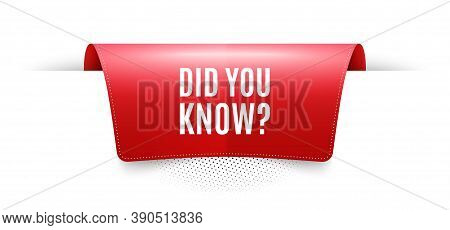 Did You Know. Red Ribbon Label Tag. Special Offer Question Sign. Interesting Facts Symbol. Infograph