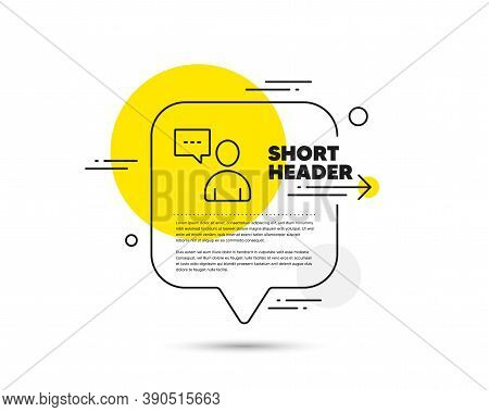 User Communication Line Icon. Speech Bubble Vector Concept. Person With Chat Speech Bubble Sign. Hum