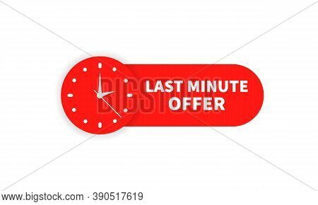 Last Minute Offer Label. Red Button. Vector Eps 10. Isolated On White Background
