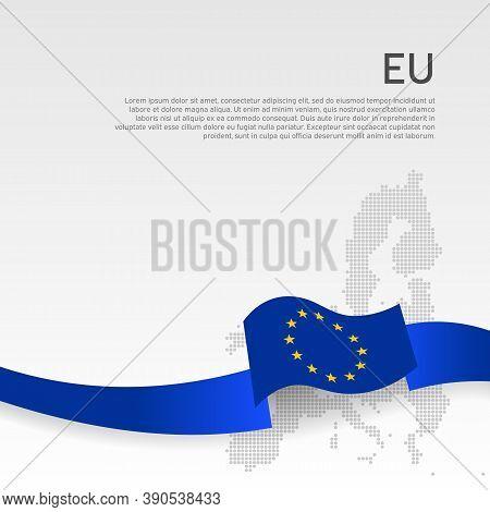 European Union Wavy Flag And Mosaic Map On White Background. European Union Flag With Blue Wavy Ribb