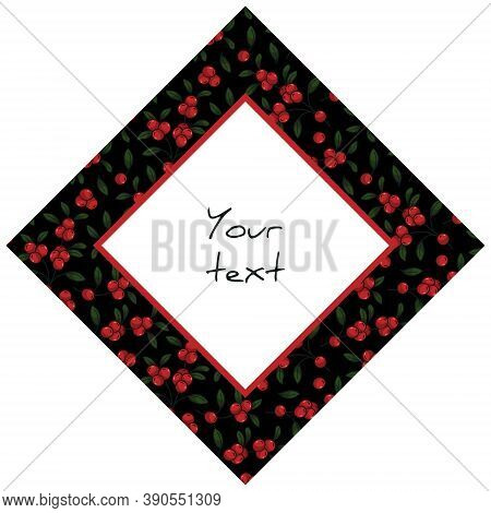 Diamond-shaped Frame With Cranberry Twigs On Black Background, For Greeting Cards, Invitations, Post