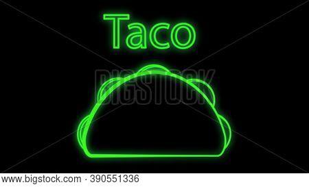 Tacos On Black Background, Vector Illustration. Neon Sign For Fast Food, Food Restaurant. Neon Green