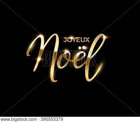 French Christmas Luxury Design Template. Golden Vector Joyeux Noel Text Isolated On Black Background
