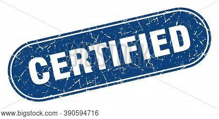 Certified Sign. Certified Grunge Blue Stamp. Label