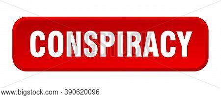 Conspiracy Button. Conspiracy Square 3d Push Button