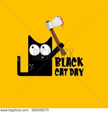 Black Cat Day Funky Banner With Black Cat Holding Bloody Ax Isolated On Orange Background. Black Cat
