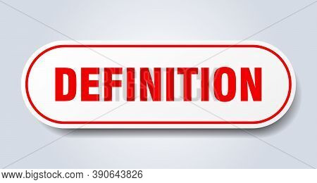 Definition Sign. Rounded Isolated Button. White Sticker