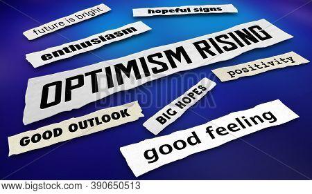 Optimism Rising Good Feeling Positive Outlook News Headlines 3d Illustration