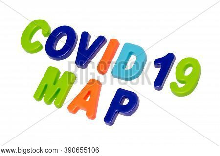 Coronavirus Pandemic, Text Covid-19 Map On A White Background. Distribution Map Of The Global Pandem