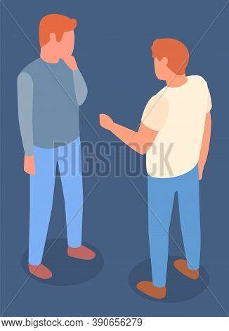 Communication Of Two Men Friends, Meeting, Young Guys Discussing, Male Gesture Hand, 3d Isometric Is