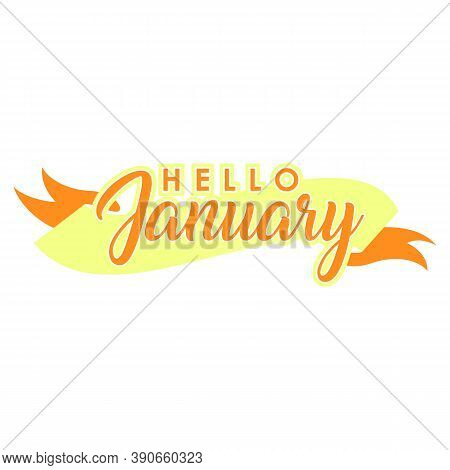 Hello January Quote. Welcome January Celebration Winter Illustration, Vector Design