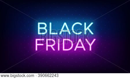 Black Friday Sale Banner In Neon Style. Promo Banner With Glowing Neon Text Of Black Friday For Soci