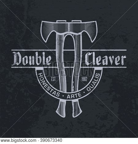 Monochrome Two Ax Logo On Dark Wall Background. Double Cleaver Text. Axe With A Wooden Handle Emblem