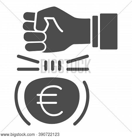 Fist And Euro Currency Solid Icon, Economic Sanctions Concept, Hit Euro With Arm Sign On White Backg