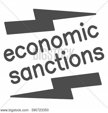 Economic Sanctions Text With Lightning Solid Icon, Economic Sanctions Concept, Economic Sanction Sig