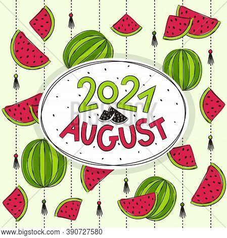 Thematic Template For A Calendar For 2021. The Month Of August. Design For A Calendar On The Theme O