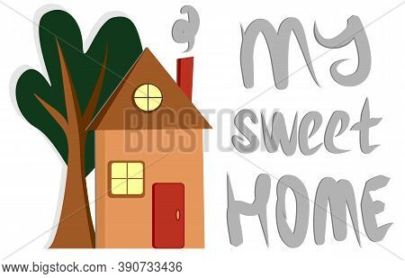 Vector Postcard On The Theme Of Home Comfort. Image Of A Country House With A Triangular Roof And A