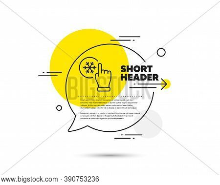 Freezing Click Line Icon. Speech Bubble Vector Concept. Ac Cold Temperature Sign. Fridge Function Sy