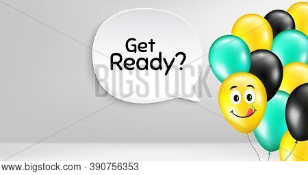 Get Ready. Smile Balloon Vector Background. Special Offer Sign. Advertising Discounts Symbol. Birthd