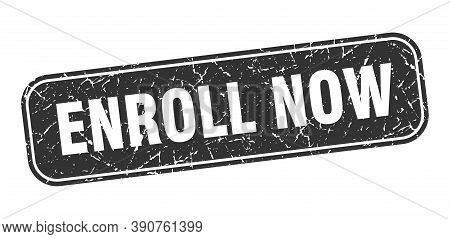 Enroll Now Stamp. Enroll Now Square Grungy Black Sign.
