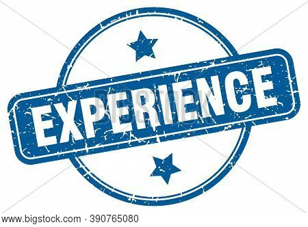 Experience Stamp. Experience Round Vintage Grunge Sign.