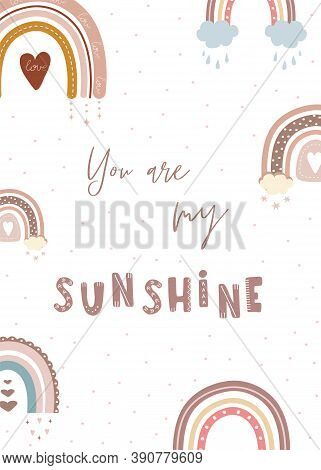 Trendy Rainbow In Boho Style In Different Color. You Are My Sunshine. Children Illustrations For Pos