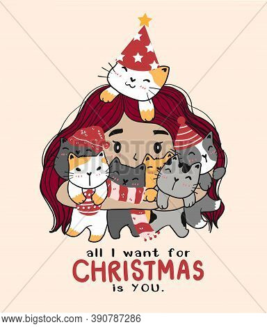 Cute Cartoon Doodle Long Hair Girl Hug Group Of Cat Wear Red Hat And Scarf, All I Want For Christmas