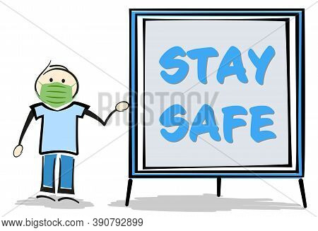 Stickman Wearing Protective Face Mask Holding Sign With Text Stay Safe Vector Illustration