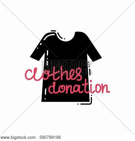 Donate Clothes. Black T-shirt Silhouette And Pink Text, Volunteering And Support Poor People, Second