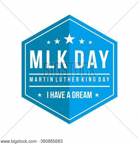 Hexagon Martin Luther King Day With Text I Have A Dream, Illustration Vector Design, Easy To Edit