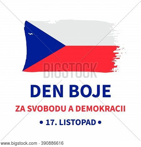 Day Of Struggle For Freedom And Democracy Of Czechia In Czech Language. Czech Republic Holiday Celeb