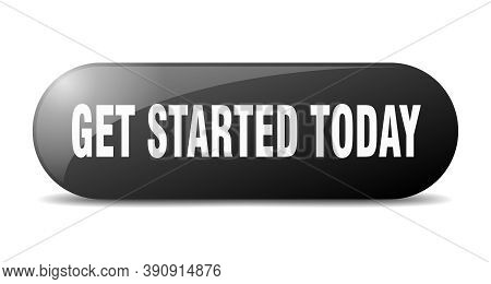 Get Started Today Button. Get Started Today Sign. Key. Push Button.
