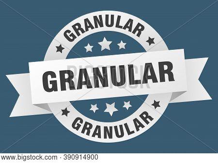 Granular Round Ribbon Isolated Label. Granular Sign