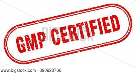Gmp Certified Stamp. Rounded Grunge Textured Sign. Label