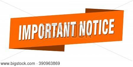 Important Notice Banner Template. Important Notice Ribbon Label Sign