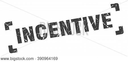 Incentive Stamp. Square Grunge Sign Isolated On White Background